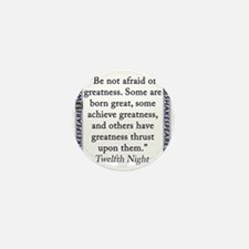 Be Not Afraid of Greatness Mini Button