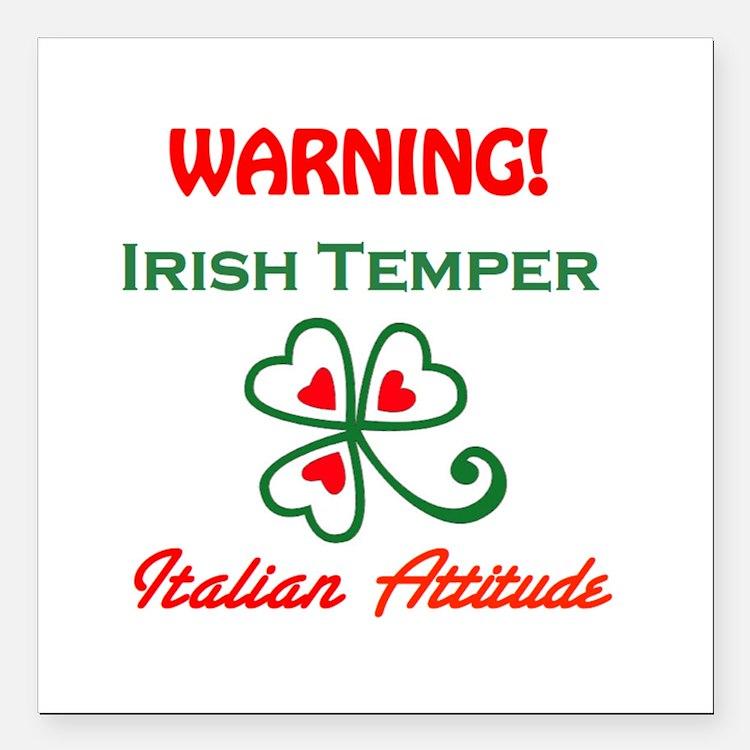 """Irish Temper Italian Attitude Square Car Magnet 3"""""""