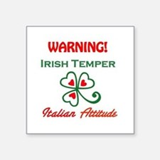 "Irish Temper Italian Attitude Square Sticker 3"" x"