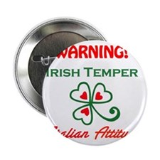 "Irish Temper Italian Attitude 2.25"" Button"