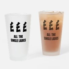 All The Single Ladies Drinking Glass