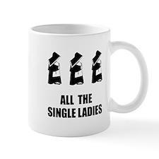 All The Single Ladies Mug