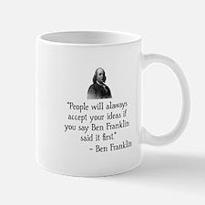 Ben Franklin Funny Quote Mug
