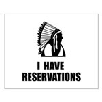 I Have Indian Reservations Small Poster
