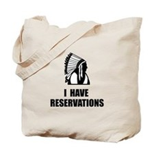 I Have Indian Reservations Tote Bag