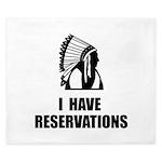 I Have Indian Reservations King Duvet