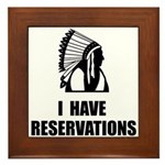 I Have Indian Reservations Framed Tile