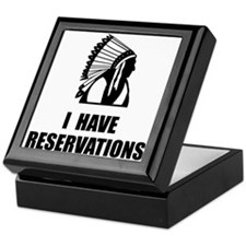 I Have Indian Reservations Keepsake Box