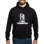I Have Indian Reservations Hoodie (dark)