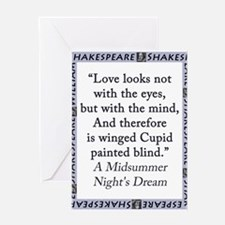 Love Looks Not With The Eyes Greeting Card