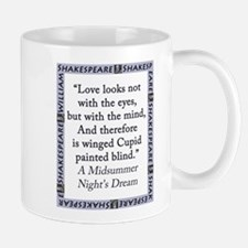 Love Looks Not With The Eyes Mug