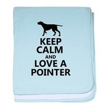 Keep Calm and Love A Pointer T-shirt baby blanket