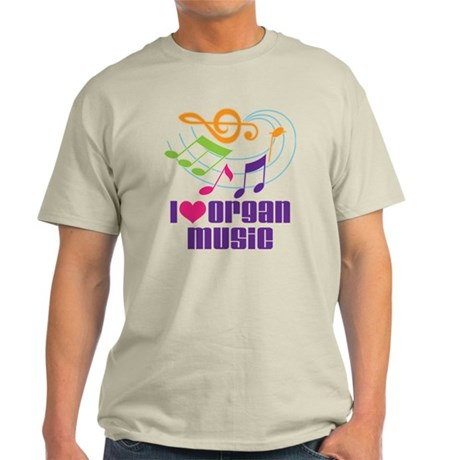 I Love Organ Music Light T-Shirt