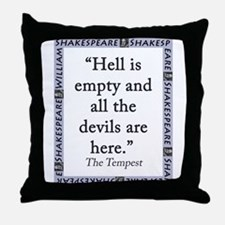 Hell Is Empty Throw Pillow