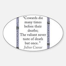 Cowards Die Many Times Sticker (Oval)