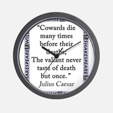 Cowards Die Many Times Wall Clock