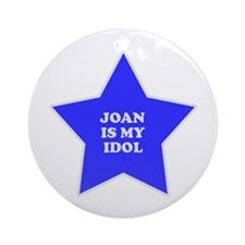 Joan Is My Idol Ornament (Round)
