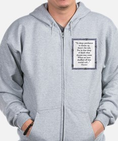 To Sleep: Perchance to Dream Zip Hoodie