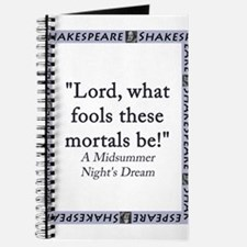 Lord What Fools These Mortals Be Journal