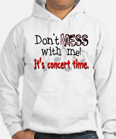 Don't Mess With Me, It's Conc Hoodie