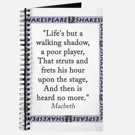 Lifes But a Walking Shadow Journal