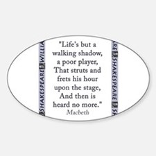 Lifes But a Walking Shadow Sticker (Oval)