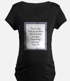It Is a Tale Told By An Idiot T-Shirt