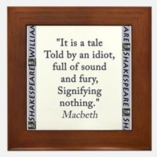 It Is a Tale Told By An Idiot Framed Tile