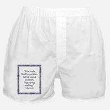 It Is a Tale Told By An Idiot Boxer Shorts