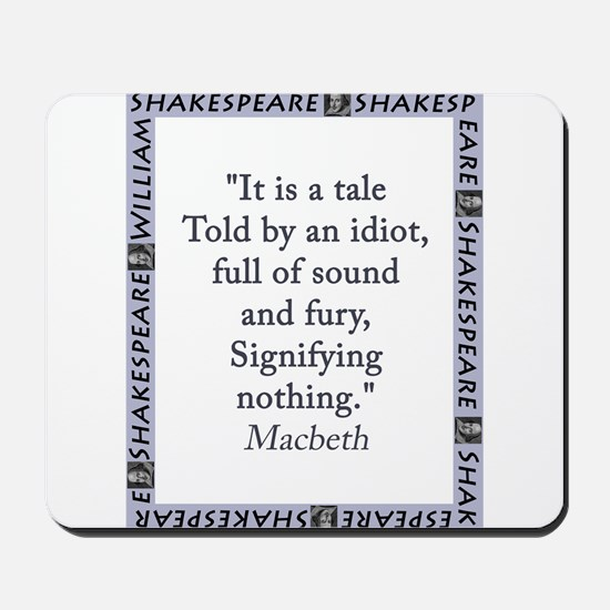 It Is a Tale Told By An Idiot Mousepad