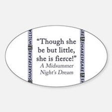 Though She Be But Little Sticker (Oval)