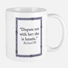 Dispute Not With Her Mug