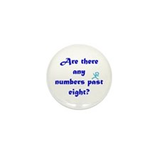Numbers Past Eight Mini Button (10 pack)
