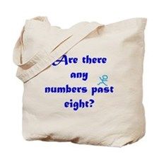 Numbers Past Eight Tote Bag