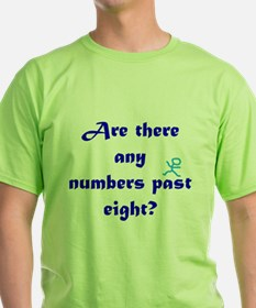 Numbers Past Eight T-Shirt