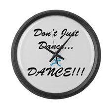 Don't Just Dance Large Wall Clock