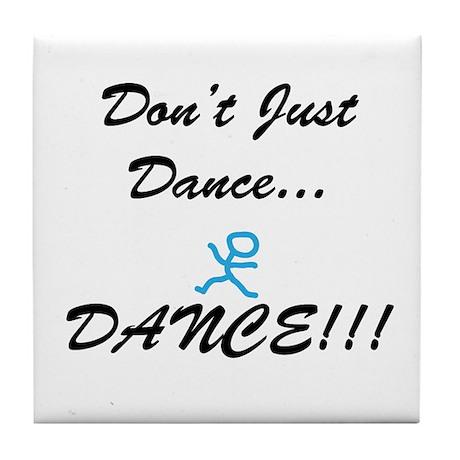 Don't Just Dance Tile Coaster