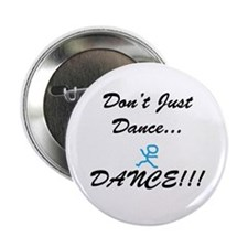 """Don't Just Dance 2.25"""" Button"""