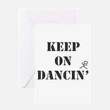Keep On Dancin Greeting Card