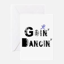 Goin Dancin Sprayed Greeting Card