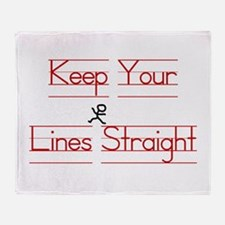 Keep Your Lines Straight Throw Blanket