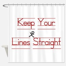 Keep Your Lines Straight Shower Curtain