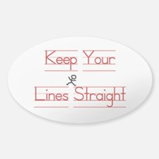 Keep Your Lines Straight Sticker (Oval)