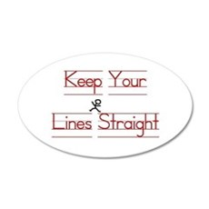 Keep Your Lines Straight Wall Decal