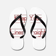 Keep Your Lines Straight Flip Flops
