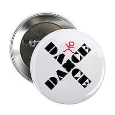"Dance Marks The Spot 2.25"" Button"