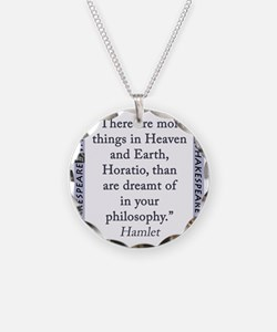 There Are More Things In Heaven and Earth Necklace