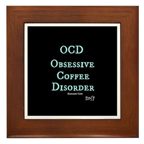 OCD: Obsessive Coffee Disorder Framed Tile