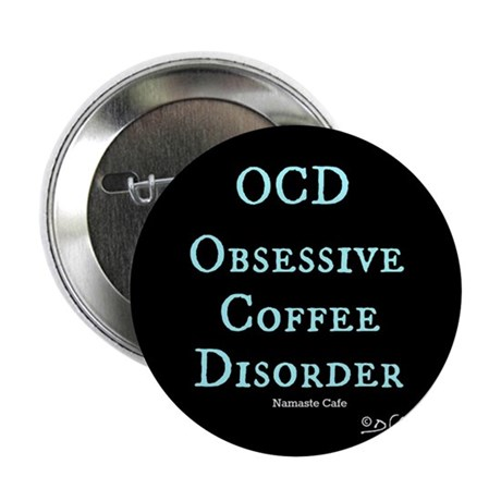 """OCD: Obsessive Coffee Disorder 2.25"""" Button (10 pa"""