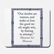 Our Doubts Are Traitors Mousepad